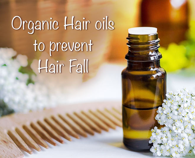Organic Hair Oils To Prevent Hair Fall
