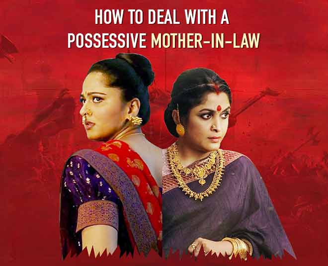 How To Deal With A Possessive Mother-In-Law