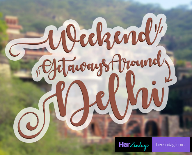 five weekend getaways around Delhi