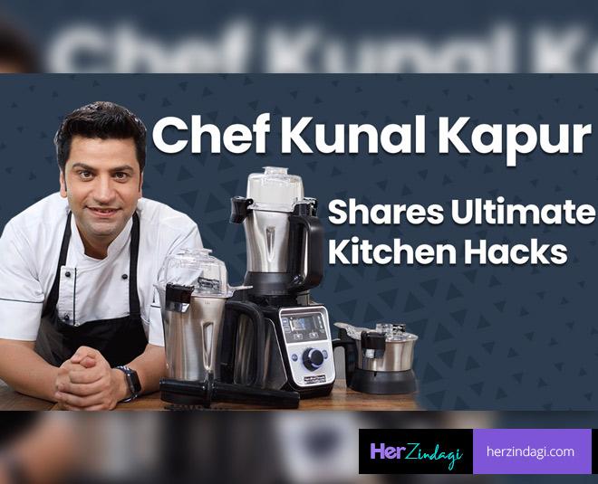 Chef Kunal Kapur Shares Ultimate Kitchen Hacks Herzindagi Videos