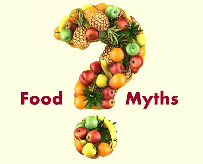common food myths you should stop believing TIPS